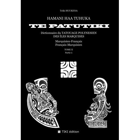 TE PATUTIKI - Tome II - Marquisien/Français